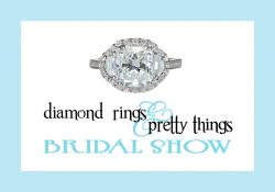 Diamond Rings & Pretty Things Bridal Show